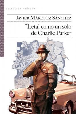 LETAL COMO UNA NOVELA DE JAVIER MARQUEZ Por José Ramón Gómez