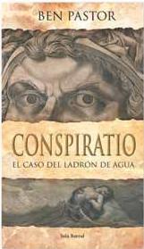 Novedades: Conspiratio. El caso del ladrón de agua