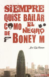 Siempre quise bailar como el negro de Boney M. de José Luis Romero
