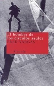 El hombre de los círculos azules de Fred Vargas
