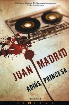 Adiós, Princesa de Juan Madrid