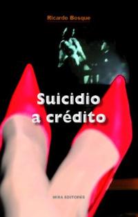 Suicidio a Crédito por Ricardo Bosque (Avance Editorial)