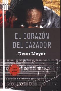 El Corazón del Cazador de Deon Meyer