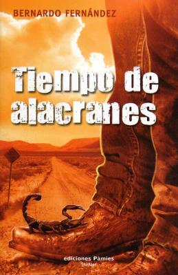 Tiempo de Alacranes por Bernardo Fernández