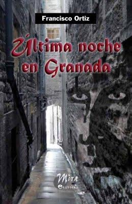 ÚLTIMA NOCHE EN GRANADA Por José Ramón Gómez Cabezas