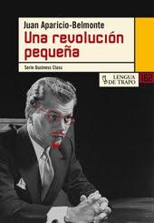 UNA REVOLUCION PEQUEÑA Por José Ramón Gómez Cabezas