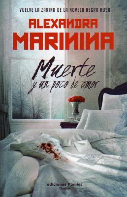 10 RAZONES PARA LEER MUERTE Y UN POCO DE AMOR de Alexandra Marinina.