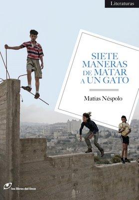 SIETE MANERAS DE MATAR A UN GATO Por Jesús Lens